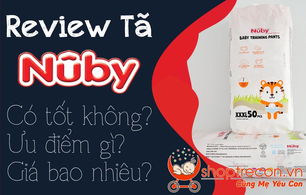 [Review Tã – Bỉm Nuby] Tả Nuby có tốt không? Ưu điểm gì? Có mấy loại? Giá bao nhiêu?