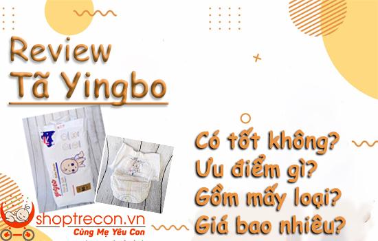 [Review Tã – Bỉm Yingbo] Tả Yingbo có tốt không? Ưu điểm gì? Có mấy loại? Giá bao nhiêu?