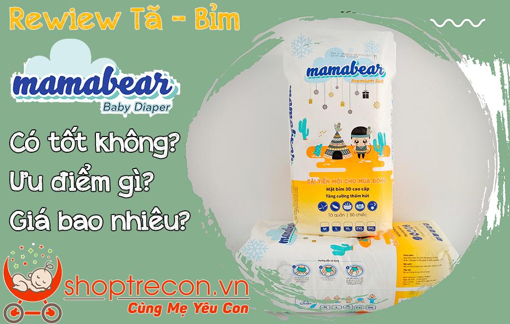 [Review Tã – Bỉm Mamabear] Tả Mama bear có tốt không? Ưu điểm gì? Của nước nào? Giá bao nhiêu?